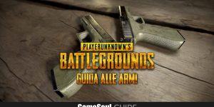 PLAYERUNKNOWN'S BATTLEGROUNDS: Guida alle armi