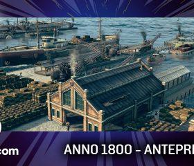Anno 1800 – Anteprima gamescom 17
