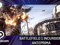 Battlefield 1: Incursions – Anteprima gamescom 17