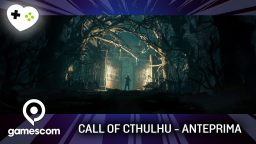 Call of Cthulhu  – Anteprima gamescom 17