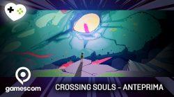 Crossing Souls – Anteprima gamescom 17