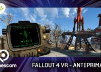Fallout 4 VR – Anteprima gamescom 17