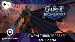 GWENT: Thronebreaker – Anteprima gamescom 17