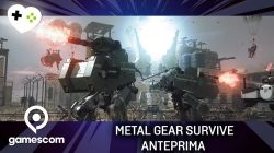 Metal Gear Survive – Anteprima gamescom 17