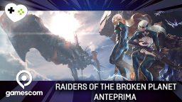 Raiders Of The Broken Planet – Anteprima gamescom 17