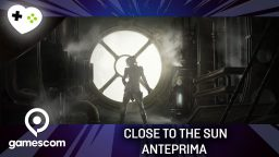 Close to the Sun – Anteprima gamescom 17