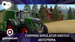 Farming Simulator: Nintendo Switch Edition – Anteprima gamescom 17