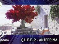 Q.U.B.E. 2 – Anteprima gamescom 17