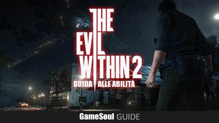 The Evil Within 2 – Guida alle abilità