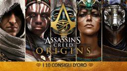 Assassin's Creed Origins – I 10 Consigli d'Oro – Guida