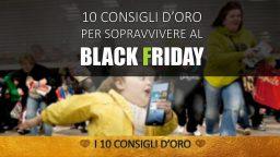 10 Consigli d'Oro per sopravvivere al Black Friday