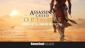 Assassin's Creed Origins – I 12 Cerchi di Pietra – Guida