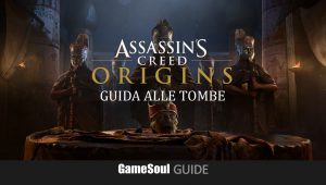 Assassin's Creed Origins – Guida alle Tombe