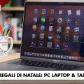 10 Regali di Natale: PC Laptop & Tablet