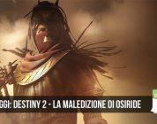 Esce Oggi: Destiny 2 – La Maledizione di Osiride