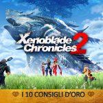 Xenoblade Chronicles 2 – I 10 Consigli d'Oro – Guida