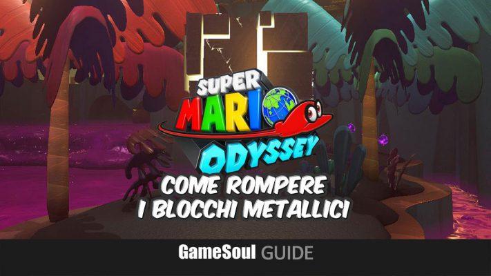 Super Mario Odyssey – Come rompere i blocchi metallici – Guida