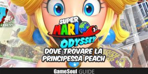 Super Mario Odyssey – Dove trovare la Principessa Peach – Guida