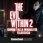 The Evil Within 2: Guida alla Modalità Classica
