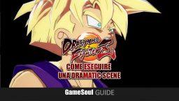 Dragon Ball FighterZ – Come eseguire una Dramatic Scene – GUIDA
