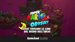 Super Mario Odyssey – Dove trovare le Lune del Regno dell'Oblio   GUIDA