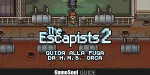The Escapists 2 – Guida alla fuga da H.M.S. Orca