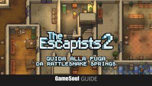 The Escapists 2 – Guida alla fuga da Rattlesnake Springs