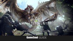 Monster Hunter: World – 37 Consigli per Cominciare l'Avventura – GUIDA