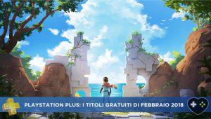 PlayStation Plus: i titoli gratuiti di febbraio 2018