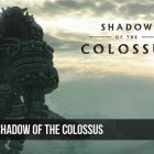 Esce Oggi: Shadow of the Colossus