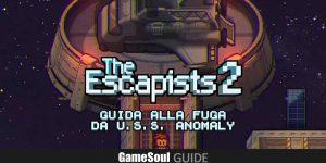 The Escapists 2 – Guida alla fuga da U.S.S. Anomaly