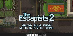 The Escapists 2 – Guida alla fuga da K.A.P.O.W. Camp