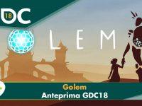 Golem – Anteprima GDC 18