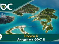 Tropico 6 – Anteprima GDC 2018