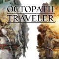 Octopath Traveler – Recensione