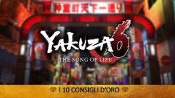Yakuza 6: The Song of Life – I 10 Consigli d'Oro – Guida