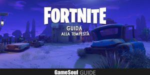 Fortnite: Battle Royale – Guida alla Tempesta