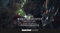 Monster Hunter: World – Guida al Fungomante