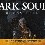 Dark Souls Remastered – I 10 Consigli d'Oro | Guida