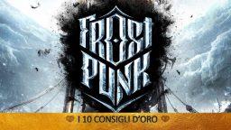 Frostpunk – I 10 Consigli d'Oro – Guida