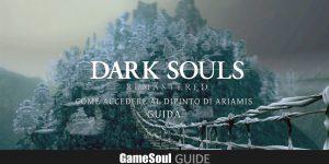 Dark Souls Remastered – Come accedere al dipinto di Ariamis | Guida