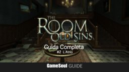The Room: Old Sins – Guida completa: #2 L'Atrio