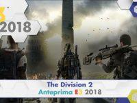 The Division 2 – Anteprima E3 2018