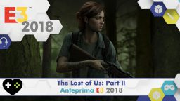 The Last of Us: Part II – Anteprima E3 2018