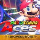 Mario Tennis Aces – I 10 Consigli d'Oro – GUIDA