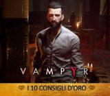 Vampyr – I 10 Consigli d'Oro | Guida