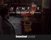 Vampyr – Come annaffiare la pianta | Guida