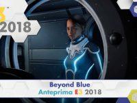 Beyond Blue – Anteprima E3 2018