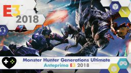 Monster Hunter Generations Ultimate – Anteprima E3 2018
