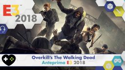 Overkill's The Walking Dead – Anteprima E3 2018